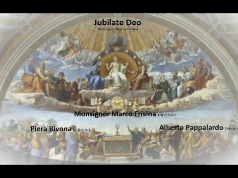 Jubilate Deo di Monsignor Marco Frisina