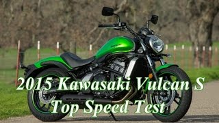 2015 Kawasaki Vulcan S Top Speed Test