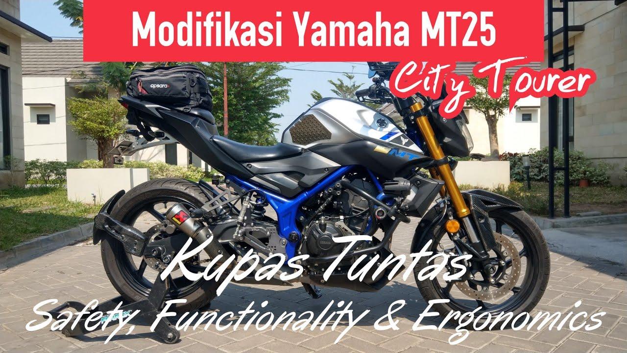 Modifikasi Yamaha Mt25 City Tour Part Iv Kupas Tuntas