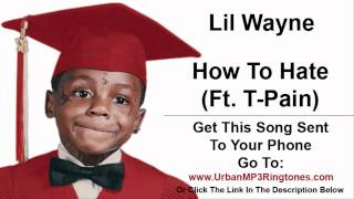 Lil Wayne - How To Hate (Ft. T-Pain) Carter 4