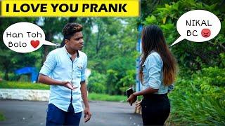 I LOVE YOU Prank - Gone Wrong | Prank On Cute Girls | 2019 | D.I.B