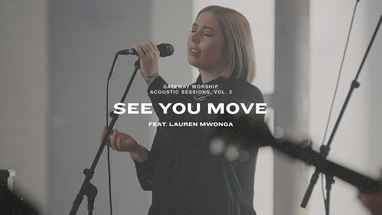See You Move | Feat. Lauren Mwonga | Gateway Worship