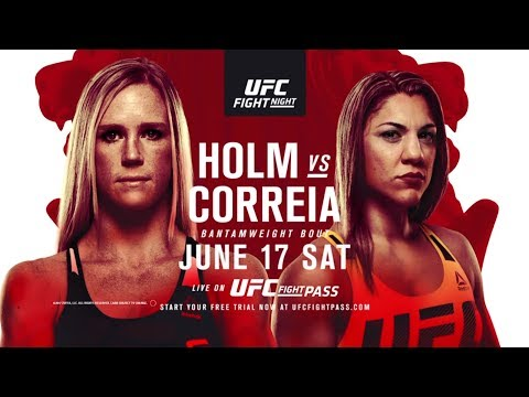 Holly Holm vs Betha Correia UFC Fight Night 111 June 17th 2017