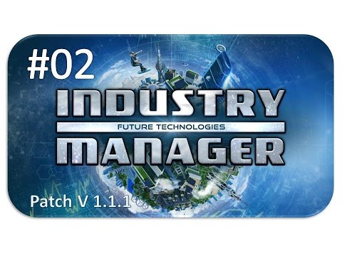 INDUSTRY MANAGER - FUTURE TECHNOLOGIES ★ Episode #02 ★ [Let's Play][Deutsch German Gameplay][HD+] |