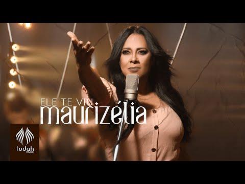 Maurizélia – Ele Te Viu (Letra)