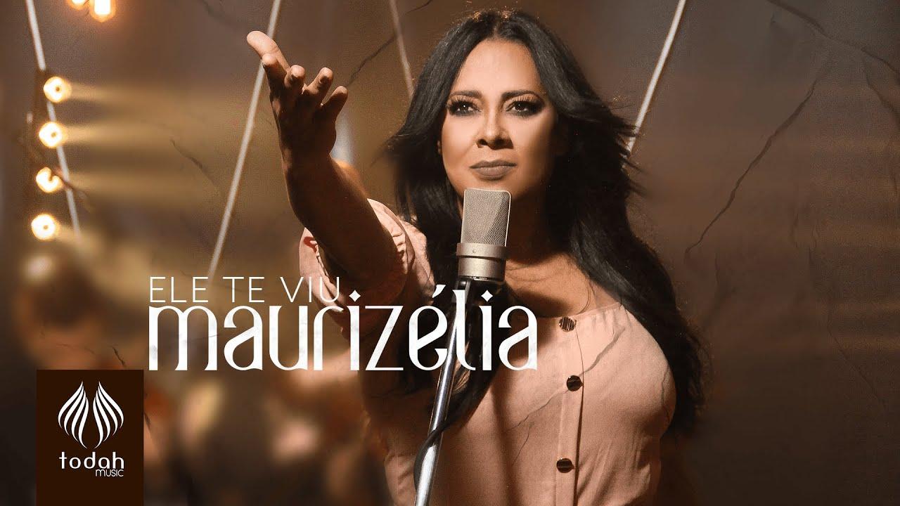 Maurizélia   Ele Te Viu [Clipe Oficial]