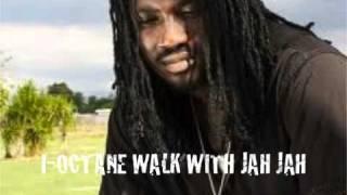 I-OCTANE _ WALK WITH JAH JAH _ 2013
