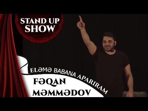 Feqan Memmedov - Eleme Babana Apariram (Stand Up Show)