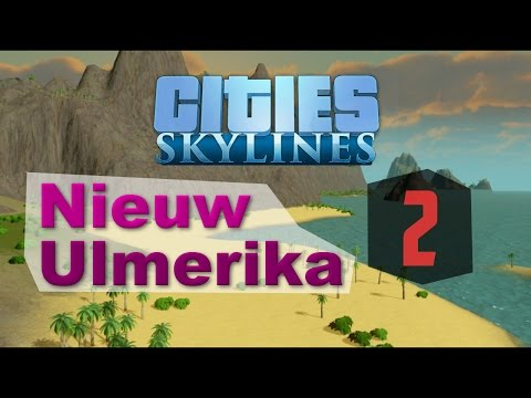 Nieuw Ulmerika [2] Population Explosion! - Cities Skylines