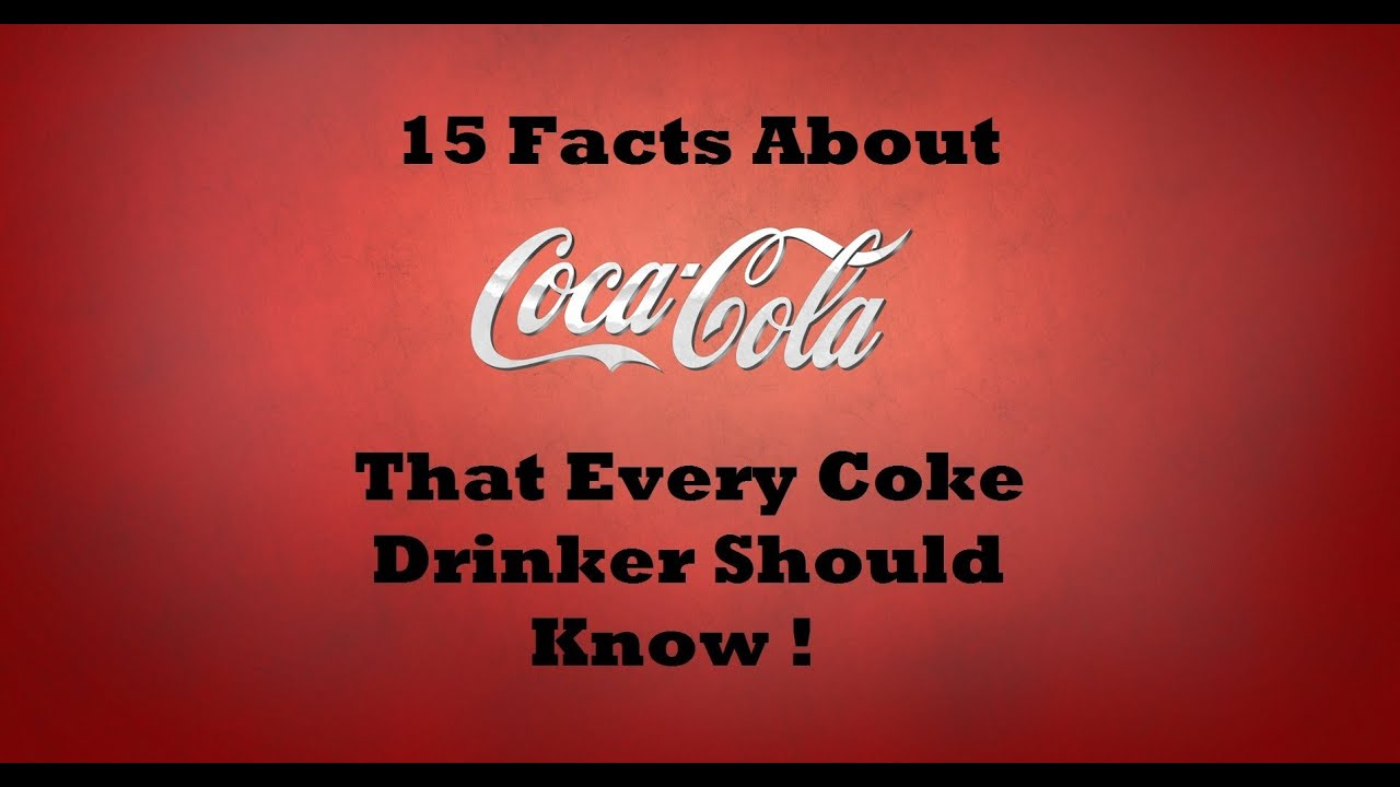 15 Facts About Coca Cola