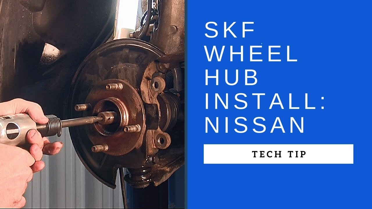 Install or replace SKF wheel hub assembly on Nissan Versa/ Sentra/Rogue/Juke