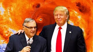 2017-08-29-02-00.Trump-Pardoned-Joe-Arpaio-During-Hurricane-Harvey-Because-Ratings