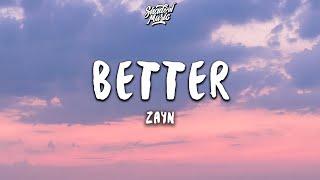 Download lagu ZAYN - Better (Lyrics)