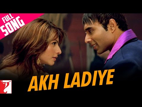 Akh Ladiye - Full Song | Neal 'n' Nikki | Uday | Tanisha | Kunal | Shweta | Javed