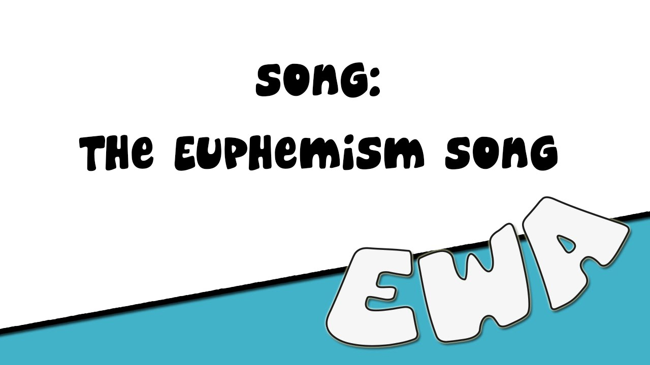 Song The Euphemism Song Youtube