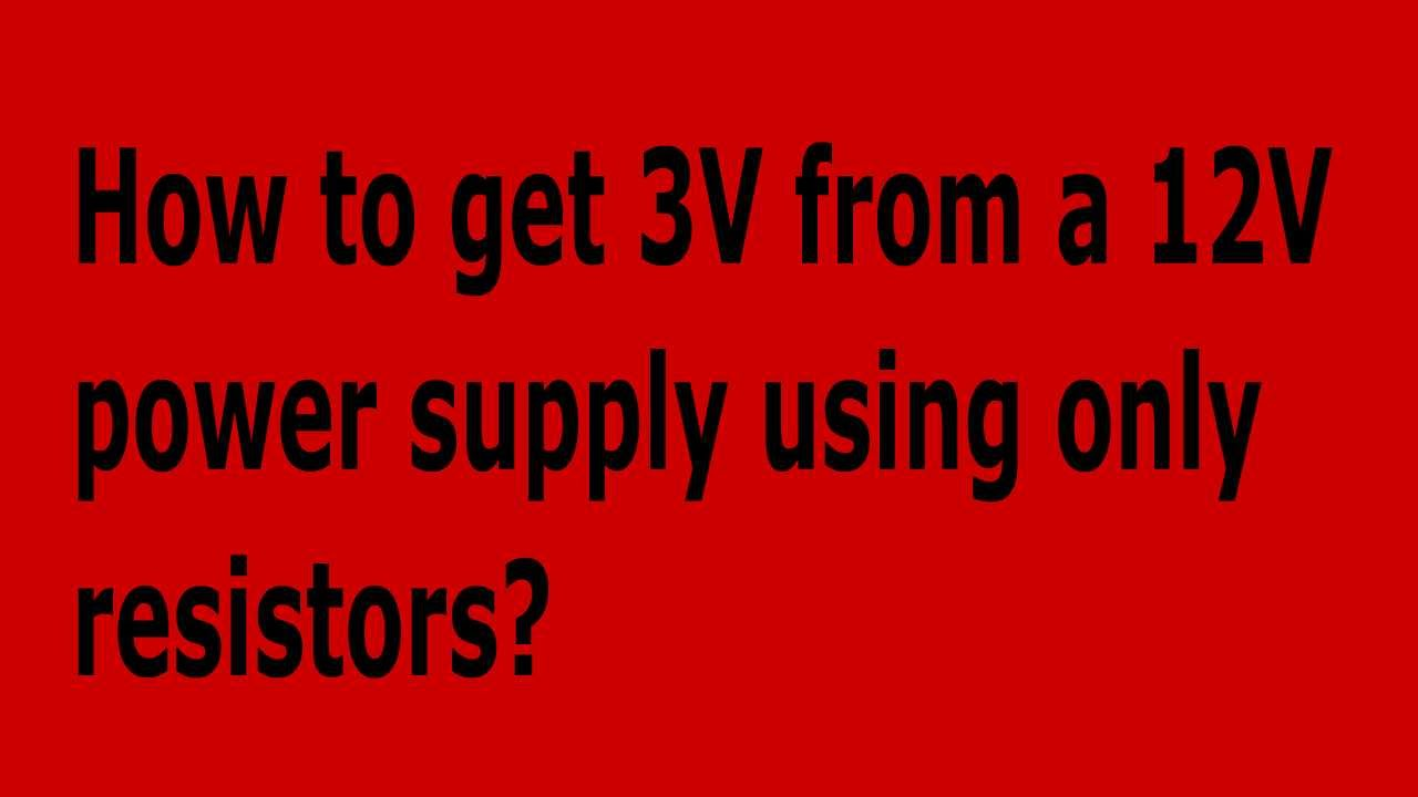 How To Get 3 Volts From A 12 Volt Power Supply Youtube Led 9v Circuit Calculation Calculate Series Resistor Watts