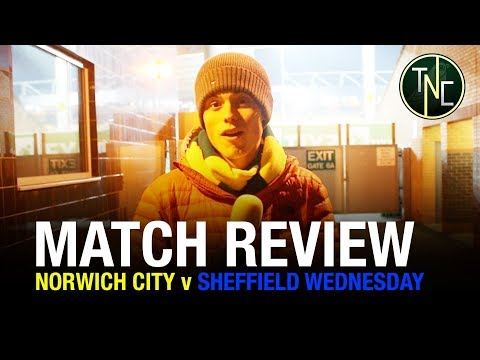 NORWICH 3-1 SHEFF WEDS - WE WON AT LAST! MATCH REVIEW