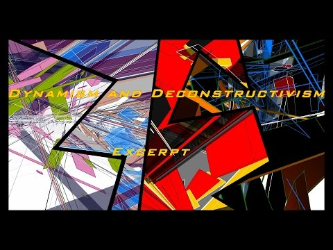 Dynamism and Deconstructivism - Excerpt
