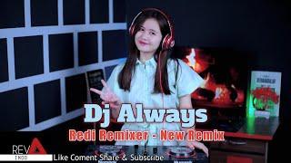 Dj Always [Lagu Sedih jadi Enak di dengar] Reva Indo New Remix 2021