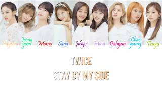 Cover images TWICE (トゥワイス) - Stay By My Side Kan/Rom/Eng Color Coded Lyrics