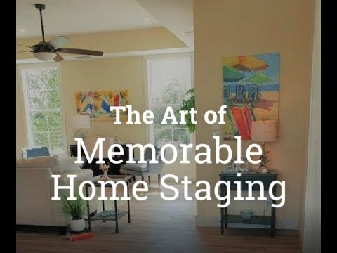 The Art of Memorable Home Staging