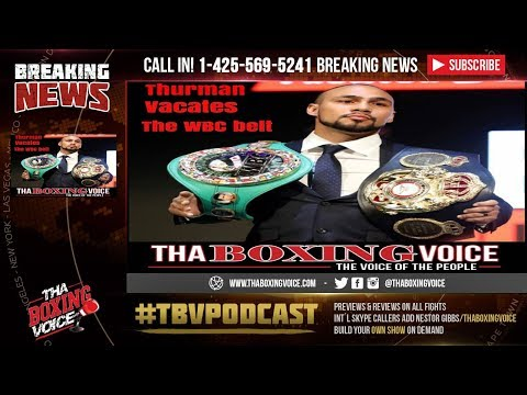 🤦♂️Keith Thurman VACATED WBC Belt😱Garcia vs Porter for TITLE⁉️