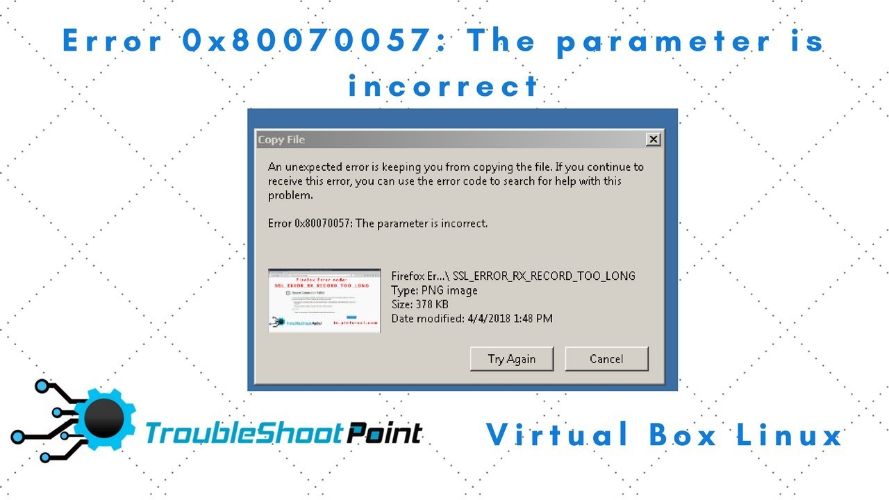 How To Fix Windows X80070057 The Parameter Is Incorrect Virtualbox Linux