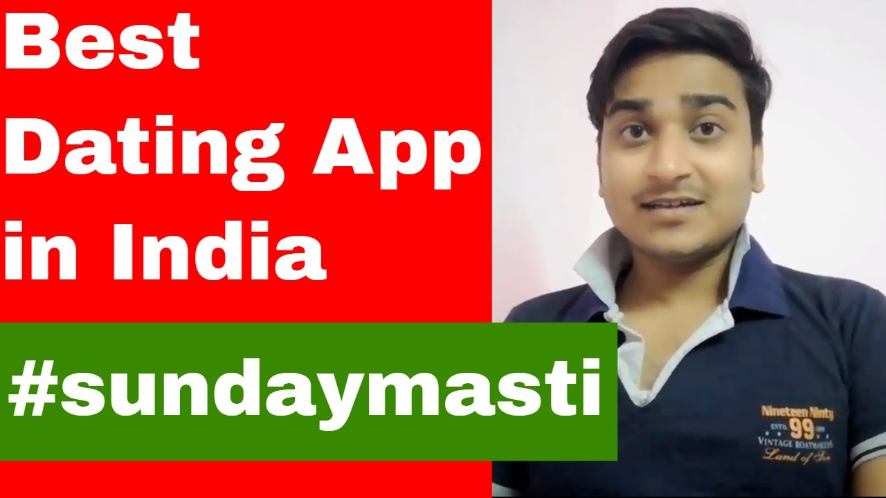 Best Dating App And Website In India !!!!