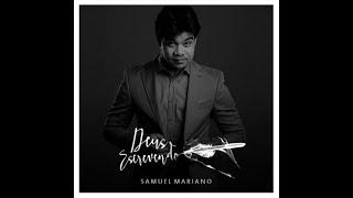 Deus Estava Escrevendo - Samuel Mariano 2018