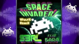 S3RL feat. Sara - Space Invader (WulfX RemiX)