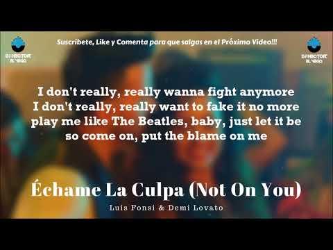 Echame la Culpa (Not On You) - Luis Fonsi, Demi Lovato [Letra/Lyrics]
