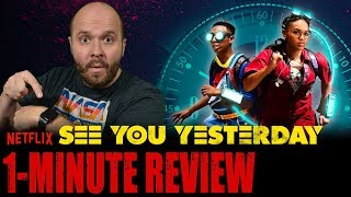SEE YOU YESTERDAY (2019) - Netflix Original Movie - One Minute Movie Review