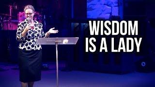 """Wisdom is a Lady"" - Lori Wagner"
