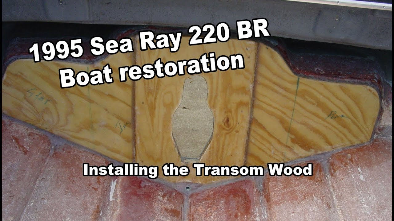 Installing the transom in the Sea ray Boat Restoration VLOG #16
