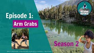 OutdoorDefense S2 Episode 1: Arm Grabs