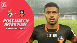 A Disappointed Mandar Rao Dessai Reflects on A Tough Loss For FC Goa | Hero ISL 2019-20