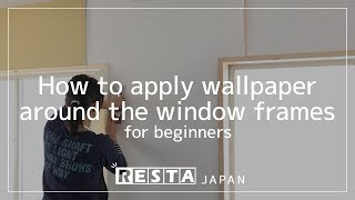 [DIY] How to apply wallpaper around the window frames for beginners