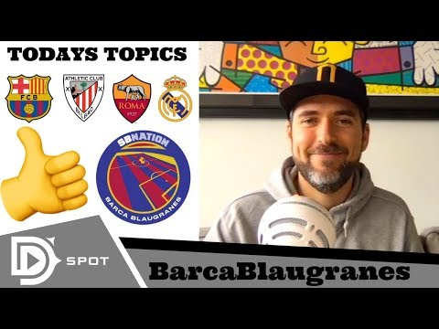 PART 1. FC Barcelona vs Athletic Bilbao 2-0   Barça News Update talking Roma, Real Madrid & More