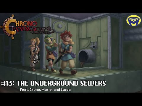 Chrono Trigger the Musical - The Underground Sewers