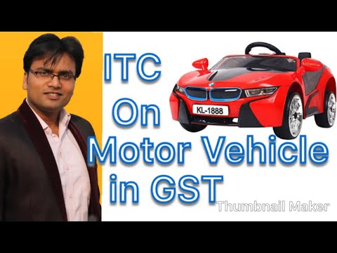 ITC on Motor Vehicle in GST l Blocked ITC in GST l Section 17(5) of GST