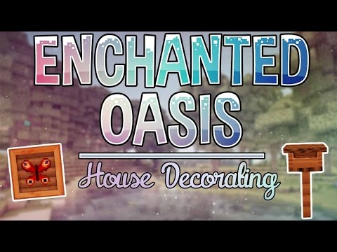 House Decorating | Enchanted Oasis | Ep. 3
