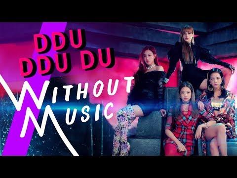 BLACKPINK -  Ddu-Du Ddu-Du (뚜두뚜두) (#WITHOUTMUSIC Parody)