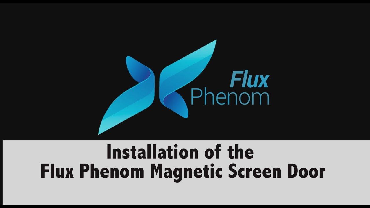 Flux Phenom Magnetic Screen Door Installation Video For Wooden Door