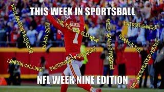 This Week in Sportsball: NFL Week Nine Edition (2019)