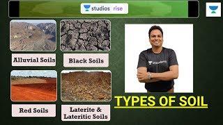 Types Of Soil | Indian Geography Summary | UPSC CSE 2020 | Byomkesh Meher