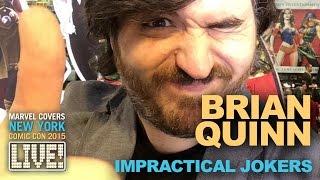 Impractical Jokers' Brian Quinn on Marvel LIVE!