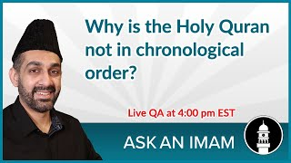Why is the Holy Quran not in chronological order? | Ask an Imam