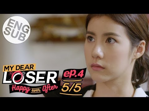 [Eng Sub] My Dear Loser รักไม่เอาถ่าน | ตอน Happy Ever After | EP.4 [5/5]