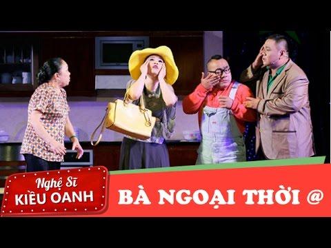 Bà Ngoại Thời @ - Kiều Oanh ft. Hiếu Hiền, Kiều Mai Lý, Minh Béo [Official]