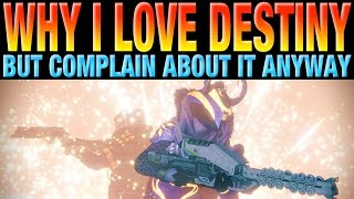 WHY I LOVE DESTINY BUT COMPLAIN ABOUT IT ANYWAY - Destiny Community Interaction